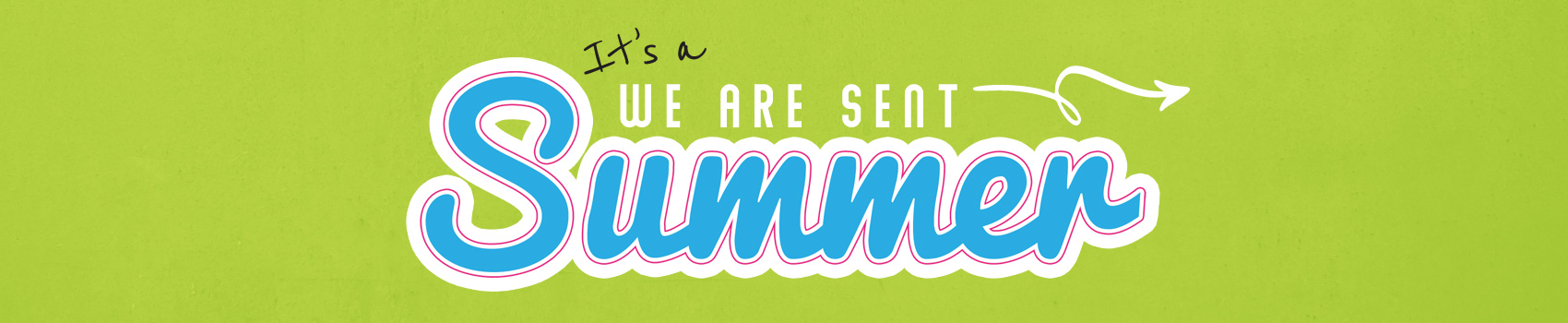 We are sent summer
