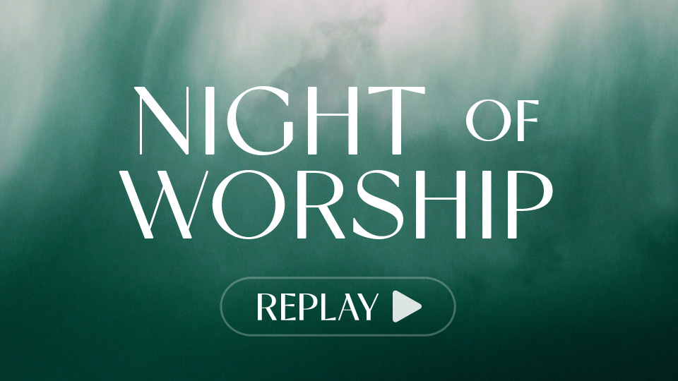 Replay the Night of Worship